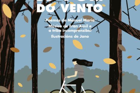 A voz do vento. Poemas de Manuel María e Música de Fran Amil e a tribo incomprensíbel. Ilustracións de Jano.